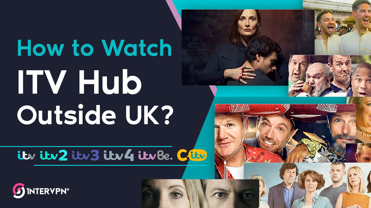 Watch ITV Hub and ITV channels live outside uk