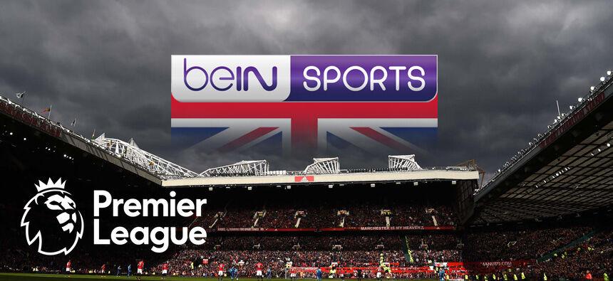 get bein sports in uk watch premier league live online