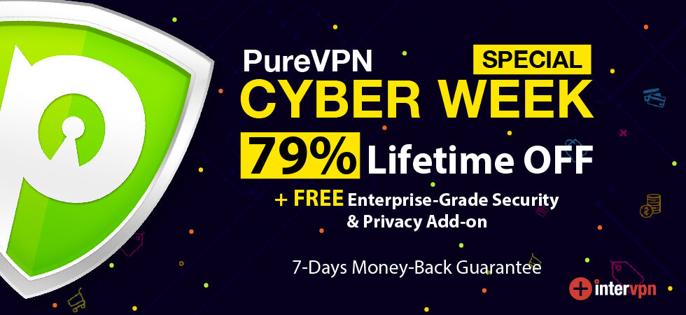 Cyber Week on PureVPN: Grab 79% Lifetime OFF