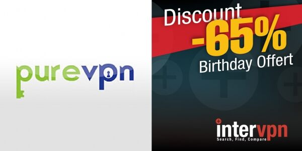 PureVPN Birthday Offert Up to 65% Off Discount